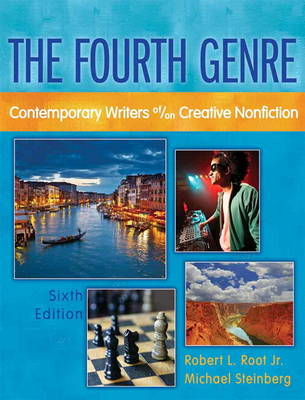The Fourth Genre Contemporary Writers Of/on Creative Nonfiction with New MyCompLab - Access Card Package by Robert L. Root, Michael Steinberg