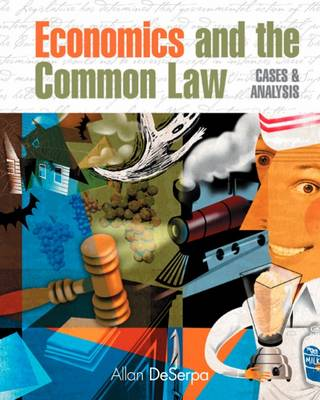 Economics and the Common Law Cases and Analysis by Allan (Arizona State University) DeSerpa