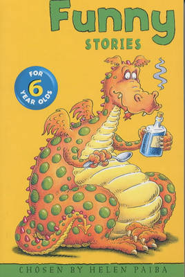 Funny Stories for Six Year Olds by Helen Paiba