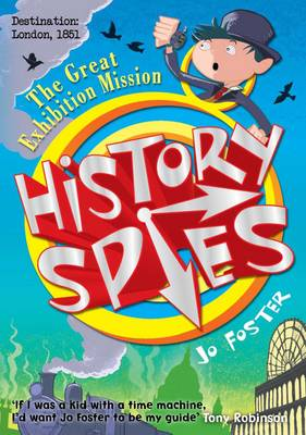 History Spies: The Great Exhibition Mission by Jo Foster