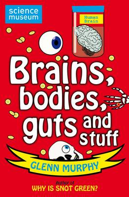 Science: Sorted! Brains, Bodies, Guts and Stuff by Glenn Murphy
