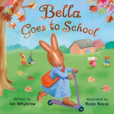 Bella Goes to School by Ian Whybrow