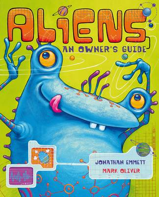 Aliens: An Owner's Guide by Jonathan Emmett