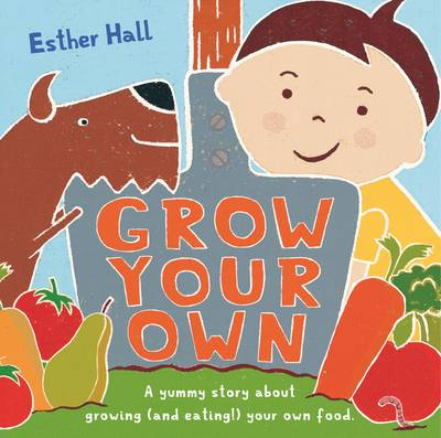 Grow Your Own! by Esther Hall