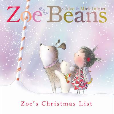 Zoe and Beans: Zoe's Christmas List by Mick Inkpen