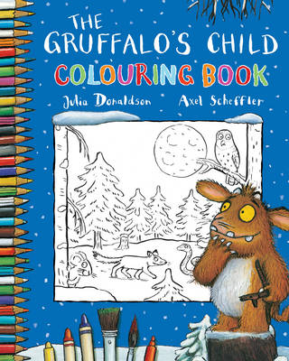 The Gruffalo's Child Colouring Book by Julia Donaldson