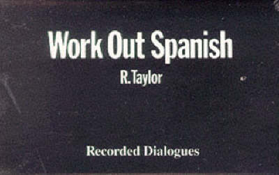 Work Out Spanish GCSE by R.J. Taylor