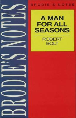Brodie's Notes on Robert Bolt's Man for All Seasons by