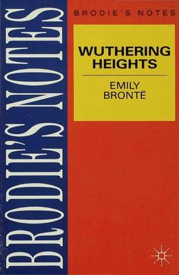 Brodie's Notes on Emily Bronte's Wuthering Heights by