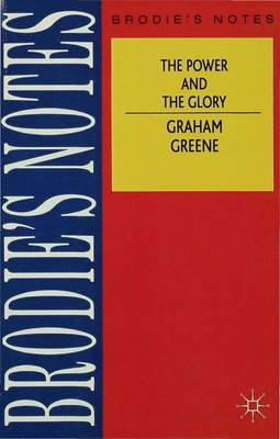 Greene: The Power and the Glory by Graham Greene, Graham Handley