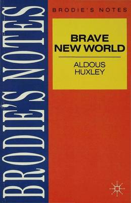 Huxley: Brave New World by Graham Handley