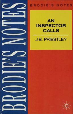 Brodie's Notes on J.B. Priestley's an Inspector Calls by