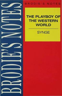 Brodie's Notes on J.M. Synge The Playboy of the Western World by