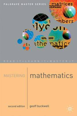 Mastering Mathematics by G.D. Buckwell