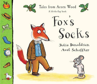 Tales from Acorn Wood: Fox's Socks by Julia Donaldson