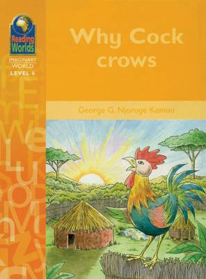 Why Cock Crows by G Kamua