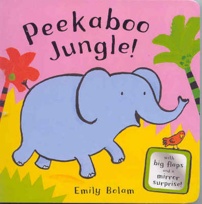 Peekaboo Jungle! by Emily Bolam