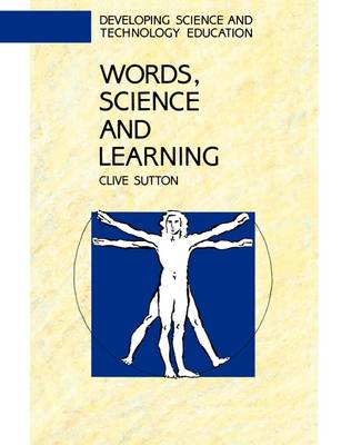 Words, Science and Learning by Clive Sutton