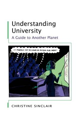 Understanding University: A Guide to Another Planet A guide to another planet by Christine Sinclair