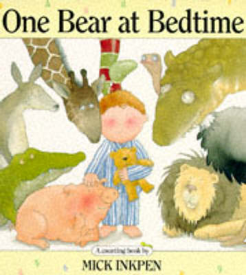 One Bear at Bedtime by Mick Inkpen