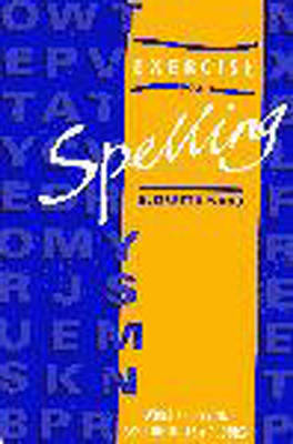 Exercise Your Spelling Worksheets on Spelling Rules and Phonics by Elizabeth Wood