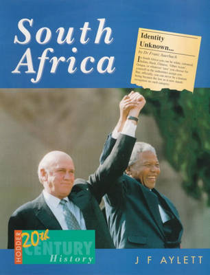 Hodder Twentieth Century History: South Africa by John F. Aylett