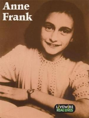 Livewire Real Lives: Anne Frank Real Lives by Sandra Woodcock