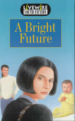 Livewire Youth Fiction A Bright Future by Iris Howden