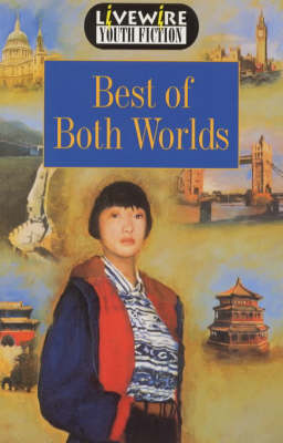 Livewire Youth Fiction Best of Both Worlds by Iris Howden
