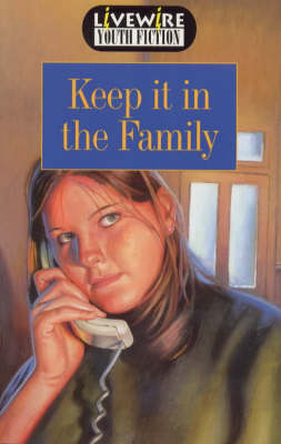 Livewire Youth Fiction Keep it in the Family by Iris Howden