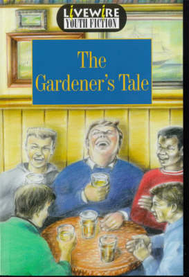 Livewire Youth Fiction The Gardener's Tale Youth Fiction by Brandon Robshaw, Rochelle Scholar