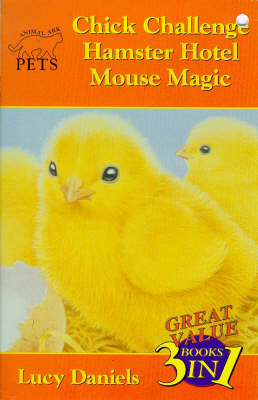 Animal Ark Pets Bind Up 4-6 Mouse Magic; Chick Challenge by Lucy Daniels