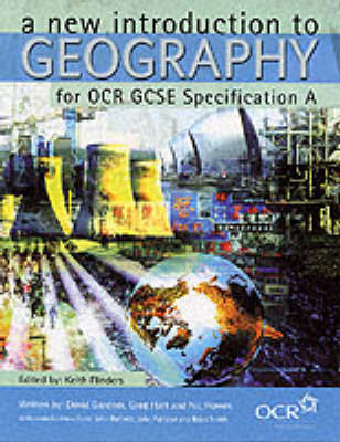 A New Introduction to Geography for OCR GCSE Specification A by Greg Hart, John Pallister, John Belfield
