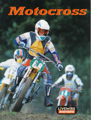 Livewire Investigates Motocross by Kathy Galashan