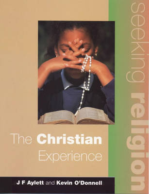 Seeking Religion: The Christian Experience by John F. Aylett, Kevin O'Donnell