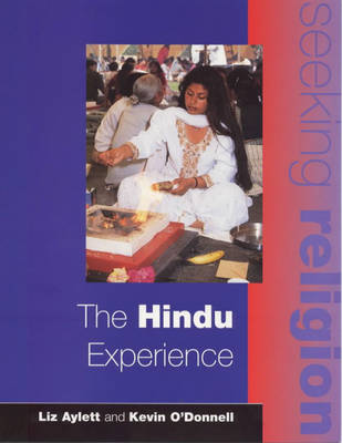 Seeking Religion: The Hindu Experience by Liz Aylett, Kevin O'Donnell