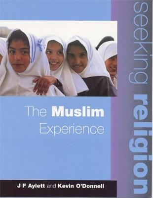 Seeking Religion: The Muslim Experience by John F. Aylett, Kevin O'Donnell