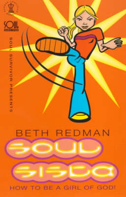 Soul Sista How to be a Girl of God by Beth Redman, Mike Pilavachi