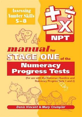 Numeracy Progress Tests Manual by Denis Vincent, Mary Crumpler