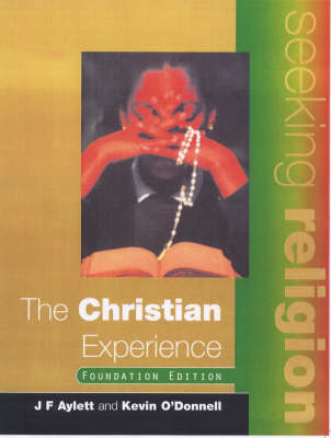 The Christian Experience by Kevin O'Donnell, J.F. Aylett