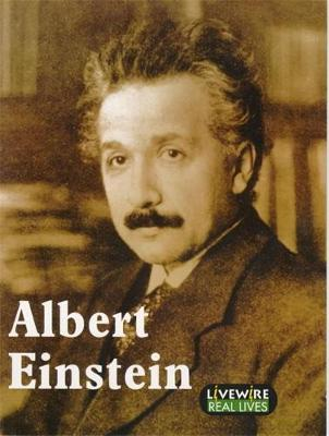 Livewire Real Lives: Albert Einstein by Sandra Woodcock, Michael Alcott