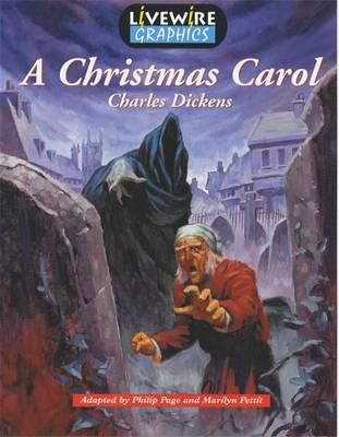 Livewire Graphics: A Christmas Carol by Phil Page, Charles Dickens, Marilyn Pettit