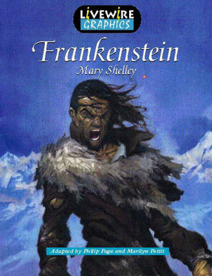 Livewire Graphics: Frankenstein Pupils's Book by Philip Page, Marilyn Pettit, Mary Wollstonecraft Shelley