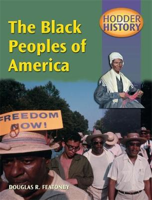 Hodder History: The Black Peoples Of America, mainstream edn by Douglas Featonby
