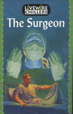 Livewire Chillers The Surgeon by Brandon Robshaw, Barbara Mitchellhill, Basic Skills Agency