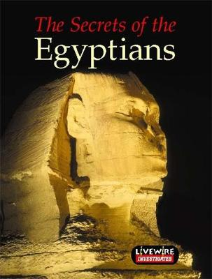 The Livewire Investigates the Secrets of the Egyptians by Marian Iseard