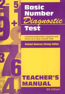Basic Number Diagnostic Test Manual Teacher's Manual Individual Assessment, Diagnosis and Follow-Up in Basic Number Skills by Bill Gillham