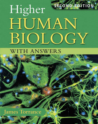 Higher Human Biology with Answers by James Torrance, James Fullarton, Clare Marsh, James Simms