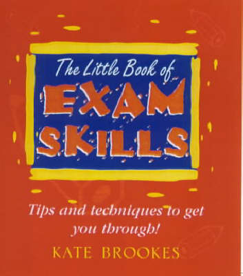 The Little Book of Exam Skills by Kate Brookes