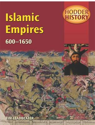 Islamic Empires, 600-1600 Mainstream Edition by Tim Leadbeater